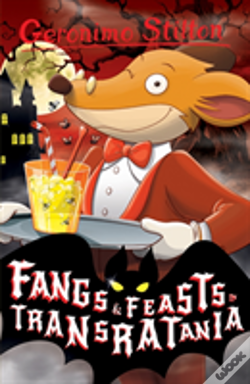 Wook.pt - Fangs And Feasts In Transratania (Geronimo Stilton)