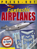 Fantastic Press-Out Flying Airplanes