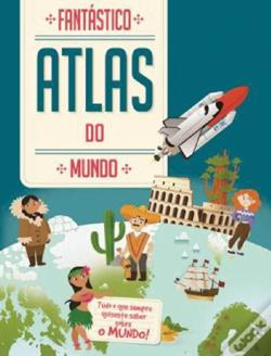 Wook.pt - Fantástico Atlas do Mundo