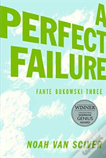 Fante Bukowski Three A Perfect Failure