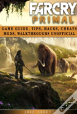 Far Cry Primal Game Guide, Tips, Hacks, Cheats Mods, Walkthroughs Unofficial