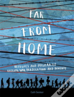 Far From Home: Refugees And Migrants
