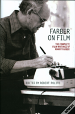 Wook.pt - Farber On Film: The Complete Film Writings Of Manny Farber