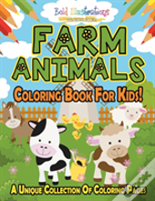 Farm Animals Coloring Book For Kids! A Unique Collection Of Coloring Pages
