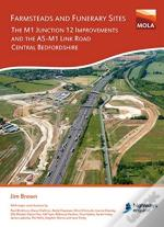 Farmsteads And Funerary Sites: The M1 Junction 12 Improvements And The A5-M1 Link Road, Central Bedfordshire