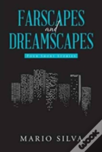 Farscapes And Dreamscapes