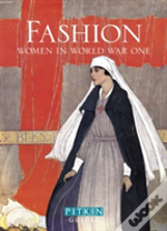 Fashion: Women In World War One