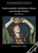 Fashionability, Exhibition Culture And Gender Politics