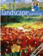 Fast And Fun Landscape Painting With Donna Dewberry