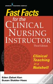 Fast Facts For The Clinical Nursing Instructor, Third Edition