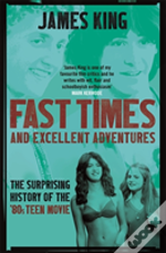 Fast Times And Excellent Adventures