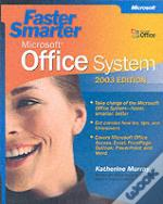 Faster Smarter Microsoft Office System 2003 Edition