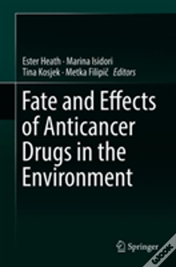 Wook.pt - Fate And Effects Of Anticancer Drugs In The Environment