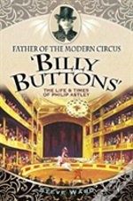 Father Of The Modern Circus Billy Button