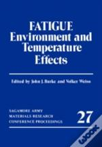 Fatigue: Environment And Temperature Eff