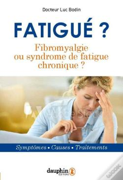 Wook.pt - Fatigue Fibromyalgie Ou Syndrome De Fatigue Chronique Ned - Symptomes - Causes - Traitements