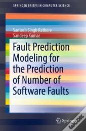 Fault Prediction Modeling For The Prediction Of Number Of Software Faults