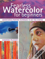 Fearless Watercolor For Beginners