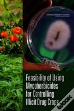 Feasibility Of Using Mycoherbicides For Controlling Illicit Drug Crops