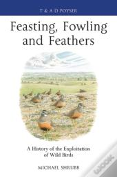 Feasting, Fowling And Feathers