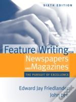 Feature Writing For Newspapers And Magazines