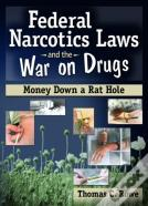 Federal Narcotics Laws And The War On Drugs