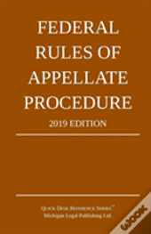 Federal Rules Of Appellate Procedure; 2019 Edition