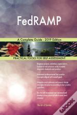 Fedramp A Complete Guide - 2019 Edition