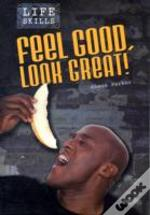 Feel Good, Look Great!