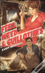 Fees, Weed Et Guillotines