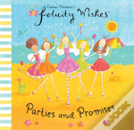 Felicity Wishes Parties And Promises
