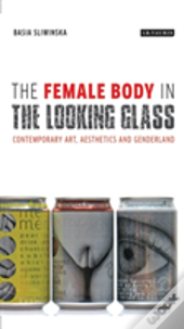 Female Body In The Looking Glass Th