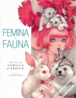 Femina And Fauna: The Art Of Camilla D'Errico