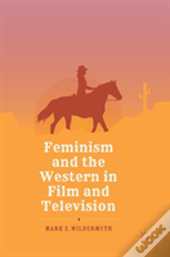 Feminism And The Western In Film And Television