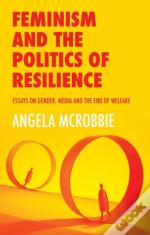 Feminism & The Politics Of Resilience