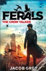 Ferals - The Crow Talker