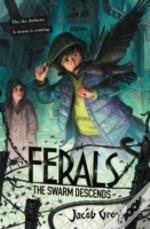Ferals (2) - The Swarm Descends
