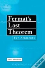 Fermat'S Last Theorem For Amateurs