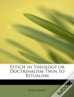 Fetich In Theology Or Doctrinalism Twin