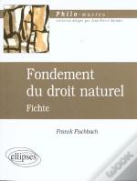Fichte ; Fondement Du Droit Naturel
