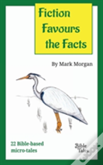 Fiction Favours The Facts: 22 Bible-Based Micro-Tales