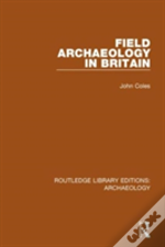 Field Archaeology In Britain Rle Pb