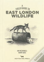Field Guide To East London Wildlife