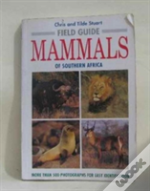 Field Guide To The Mammals Of Southern Africa