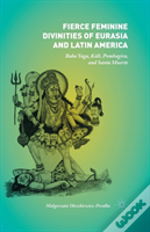 Fierce Feminine Divinities Of Eurasia And Latin America