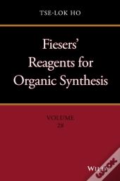 Fiesers' Reagents For Organic Synthesis, Volume 28