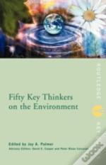 Fifty Key Thinkers Of The Environment