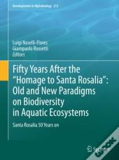 Fifty Years After The &Quote;Homage To Santa Rosalia&Quote;: Old And New Paradigms On Biodiversity In Aquatic Ecosystems