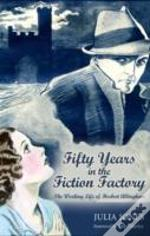 Fifty Years In The Fiction Factory