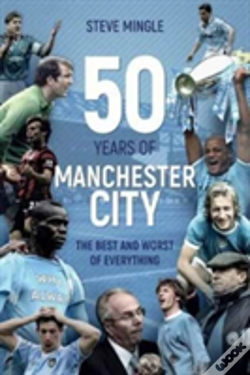 Wook.pt - Fifty Years Of Manchester City